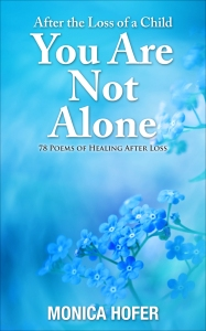After the Loss of a Child:  You Are Not Alone (78 Poems of Healing After Loss